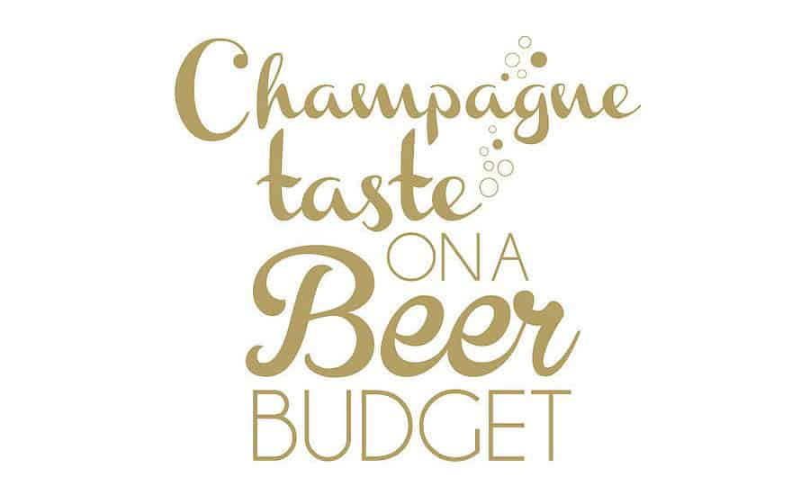 Champagne on a Beer Budget
